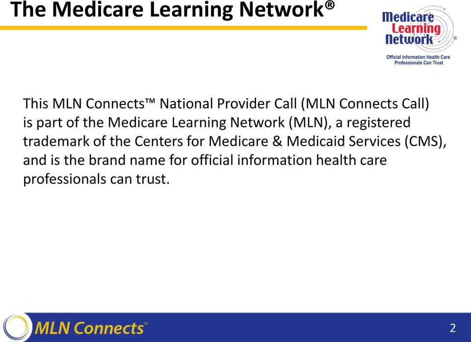 trademark of the Centers for Medicare & Medicaid Services (CMS), and is the