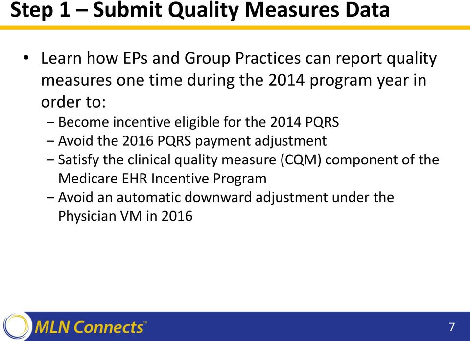 Avoid the 2016 PQRS payment adjustment Satisfy the clinical quality measure (CQM) component of the