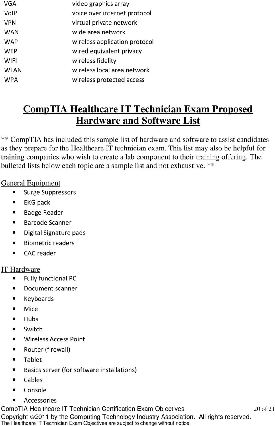 software to assist candidates as they prepare for the Healthcare IT technician exam. This list may also be helpful for training companies who wish to create a lab component to their training offering.