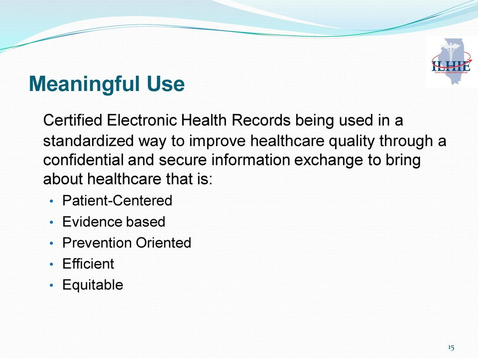 and secure information exchange to bring about healthcare that is: