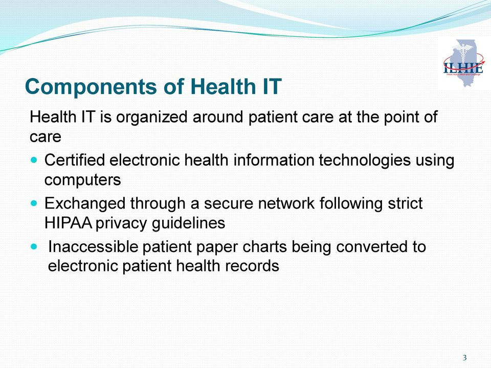 Exchanged through a secure network following strict HIPAA privacy guidelines