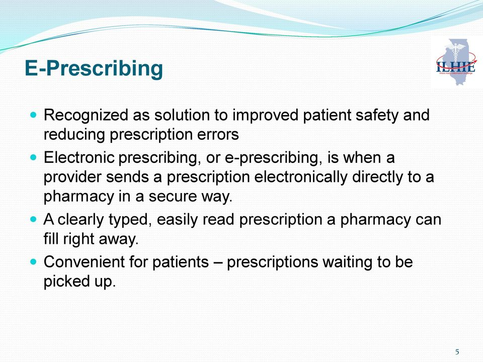 electronically directly to a pharmacy in a secure way.
