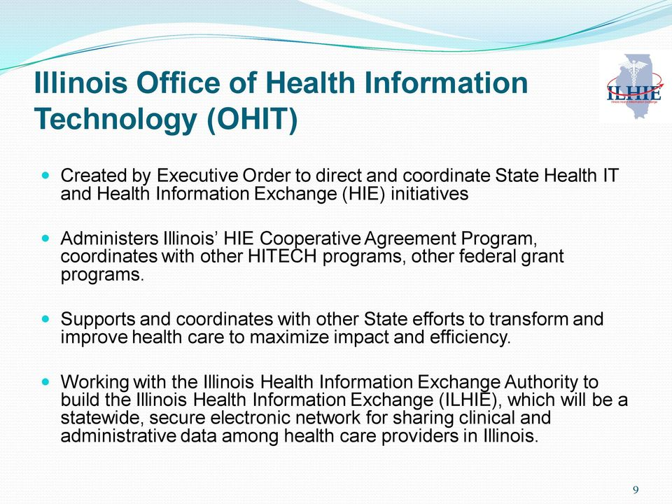 Supports and coordinates with other State efforts to transform and improve health care to maximize impact and efficiency.