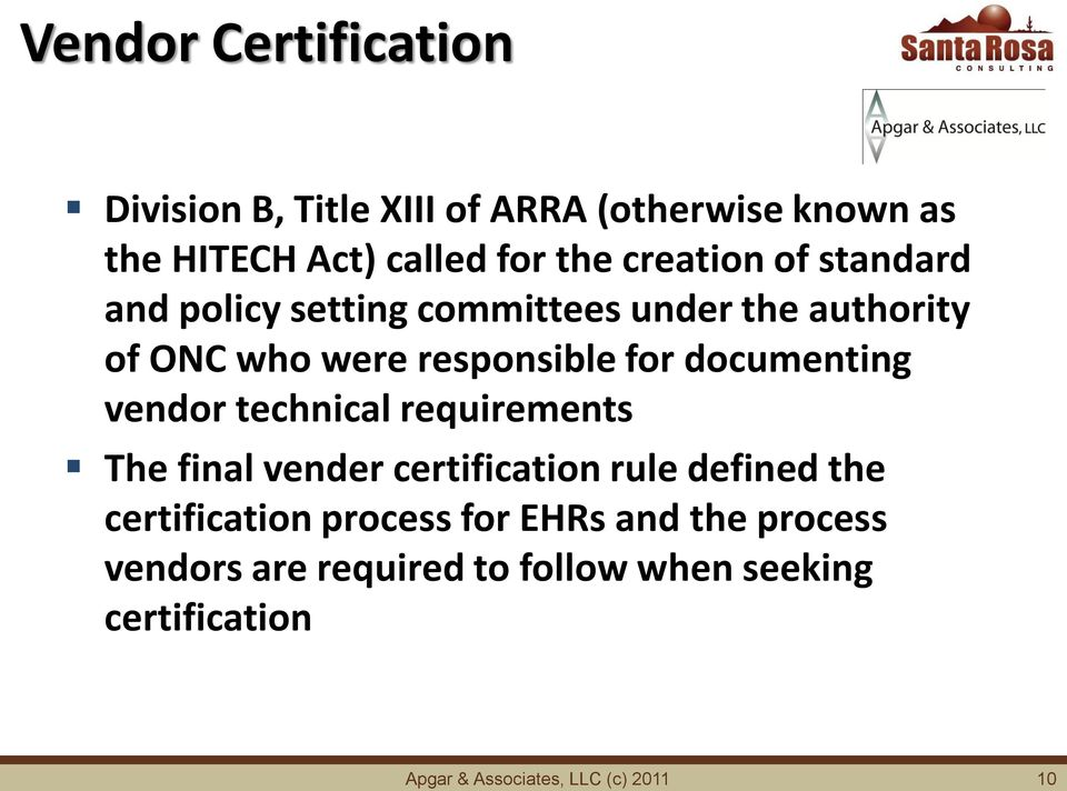 documenting vendor technical requirements The final vender certification rule defined the certification