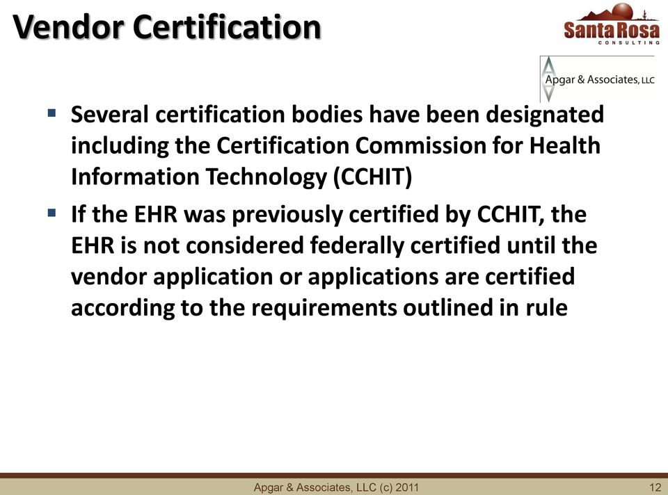 certified by CCHIT, the EHR is not considered federally certified until the vendor application