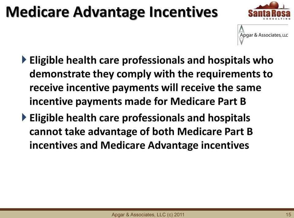 made for Medicare Part B Eligible health care professionals and hospitals cannot take advantage of
