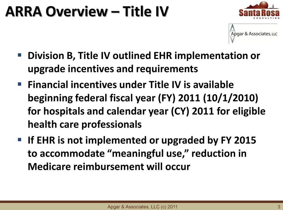 hospitals and calendar year (CY) 2011 for eligible health care professionals If EHR is not implemented or