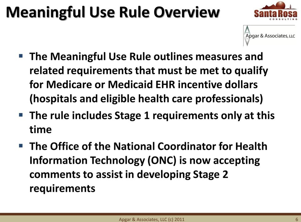 includes Stage 1 requirements only at this time The Office of the National Coordinator for Health Information