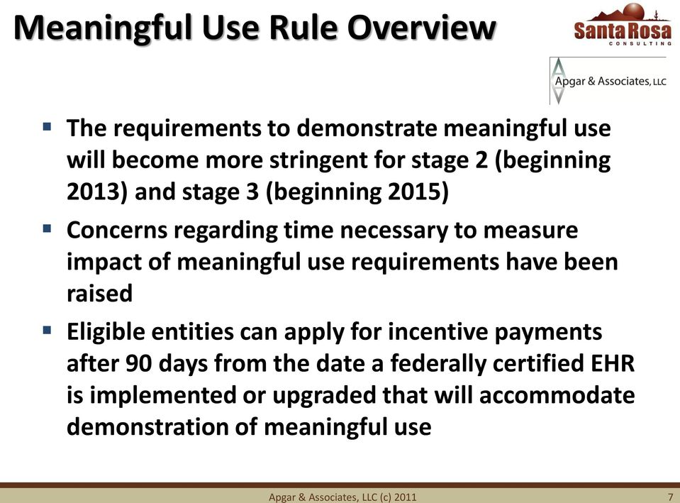requirements have been raised Eligible entities can apply for incentive payments after 90 days from the date a federally
