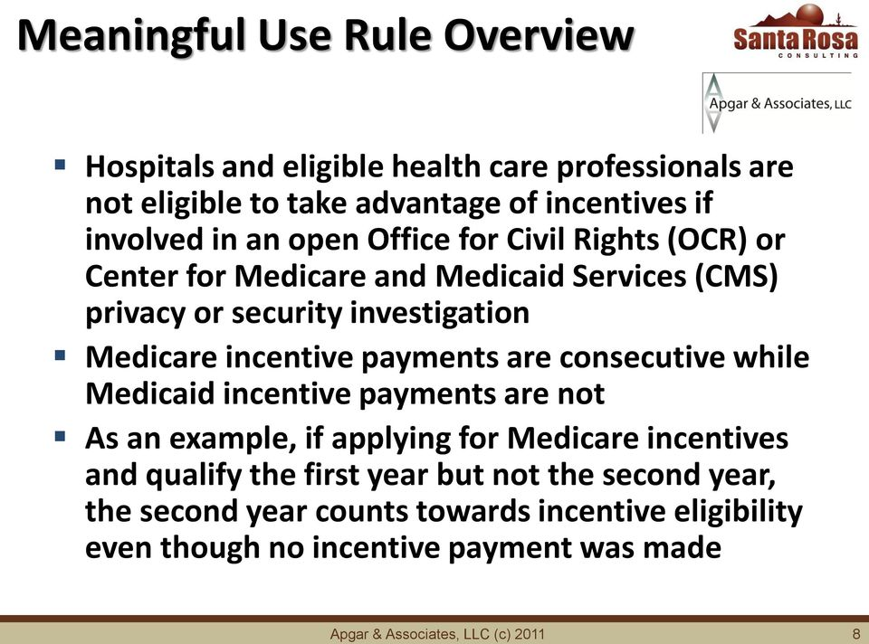 security investigation Medicare incentive payments are consecutive while Medicaid incentive payments are not As an example, if applying for