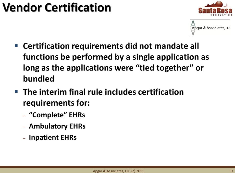 together or bundled The interim final rule includes certification requirements