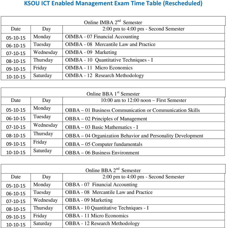05-10-15 Monday 06-10-15 Tuesday 07-10-15 Wednesday 08-10-15 Thursday 09-10-15 Friday 10-10-15 Saturday OBBA 01 Business Communication or Communication Skills OBBA 02 Principles of Management OBBA 03