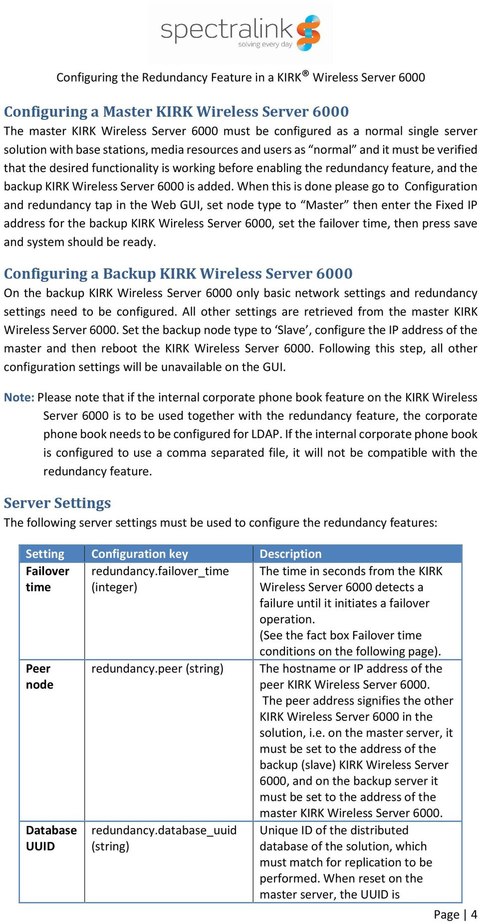 When this is done please go to Configuration and redundancy tap in the Web GUI, set node type to Master then enter the Fixed IP address for the backup KIRK Wireless Server 6000, set the failover
