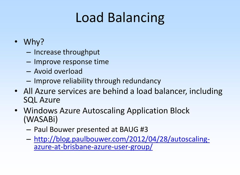 redundancy All Azure services are behind a load balancer, including SQL Azure Windows