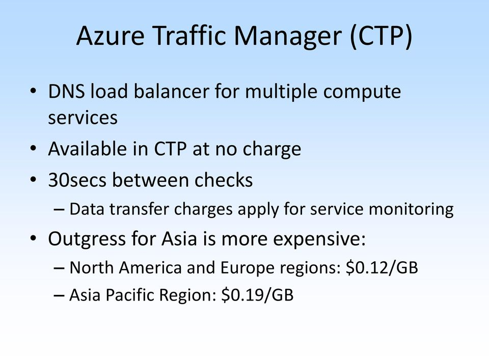 transfer charges apply for service monitoring Outgress for Asia is more