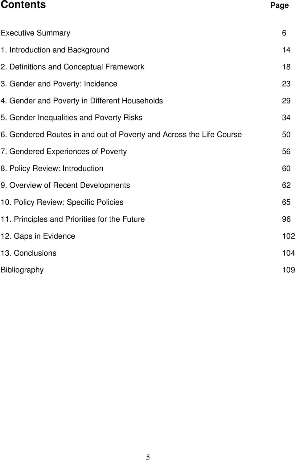 Gendered Routes in and out of Poverty and Across the Life Course 50 7. Gendered Experiences of Poverty 56 8. Policy Review: Introduction 60 9.
