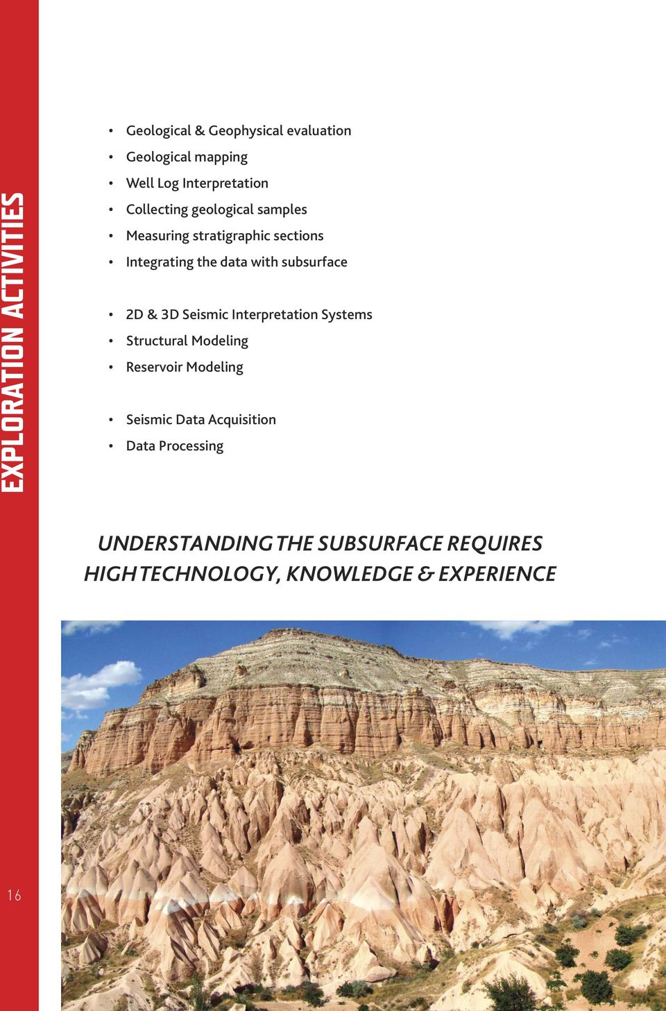 with subsurface 2D & 3D Seismic Interpretation Systems Structural Modeling Reservoir Modeling