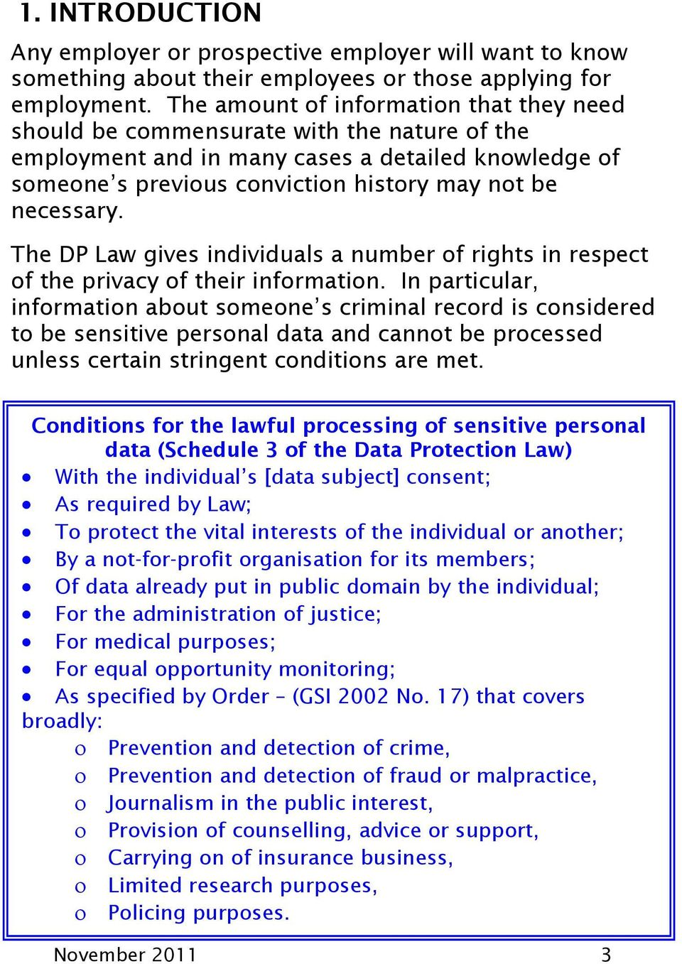 The DP Law gives individuals a number of rights in respect of the privacy of their information.