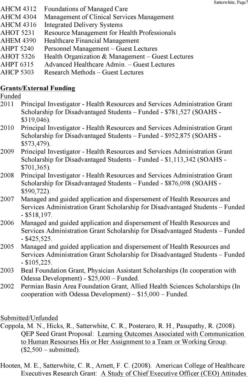 Guest Lectures Research Methods Guest Lectures Satterwhite, Page7 Grants/External Funding Funded 2011 Principal Investigator - Health Resources and Services Administration Grant Scholarship for