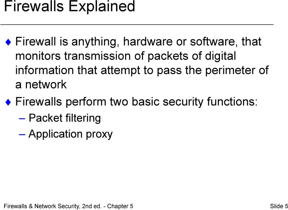 attempt to pass the perimeter of a network Firewalls perform two