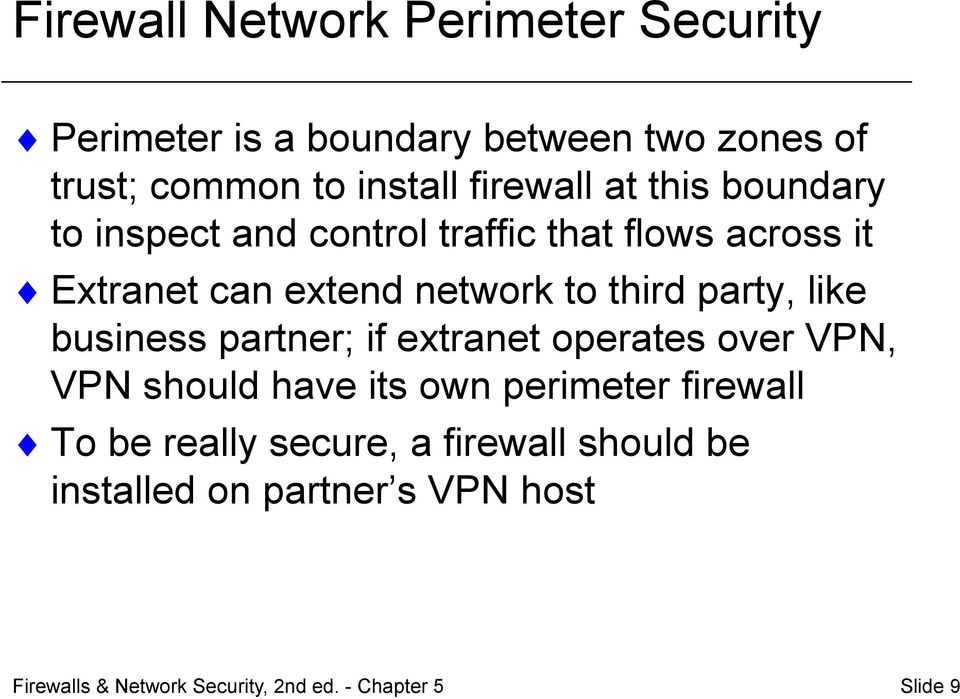 extend network to third party, like business partner; if extranet operates over VPN, VPN should have