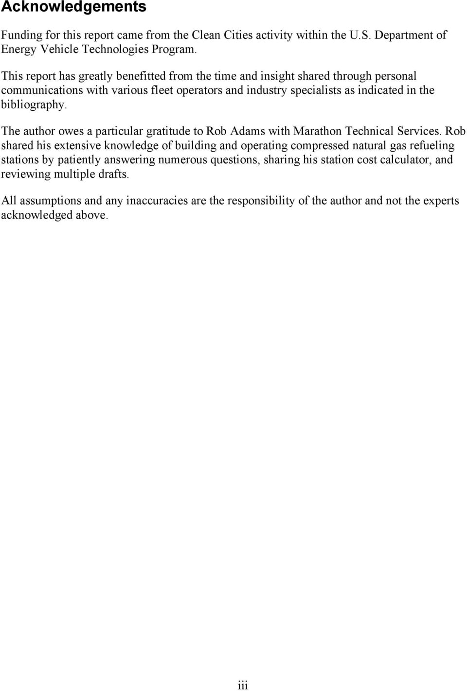 The author owes a particular gratitude to Rob Adams with Marathon Technical Services.