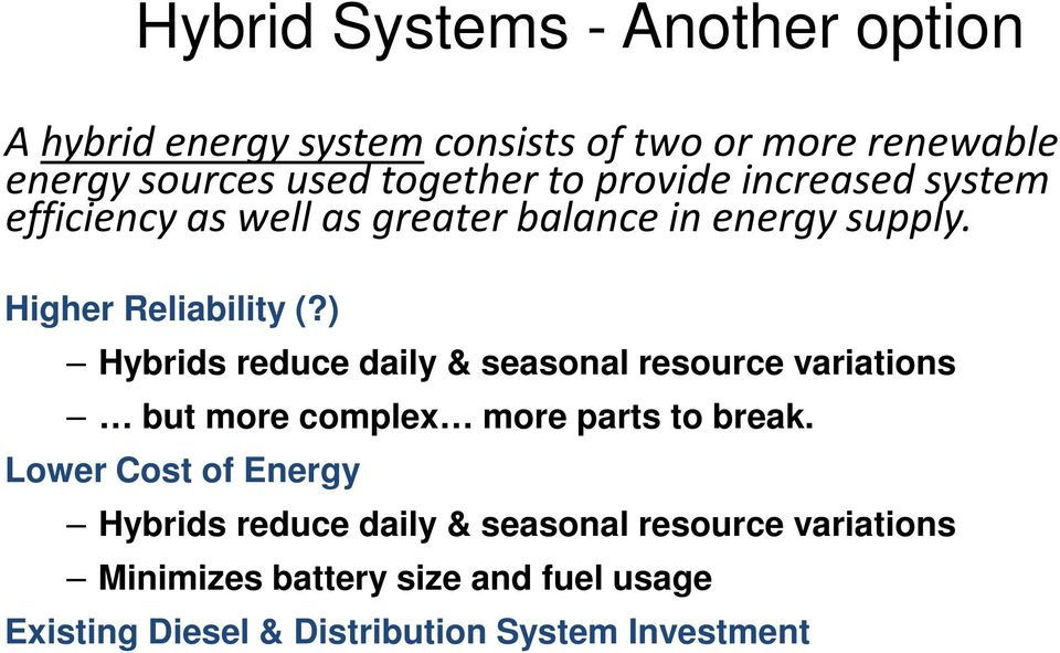 ) Hybrids reduce daily & seasonal resource variations but more complex more parts to break.