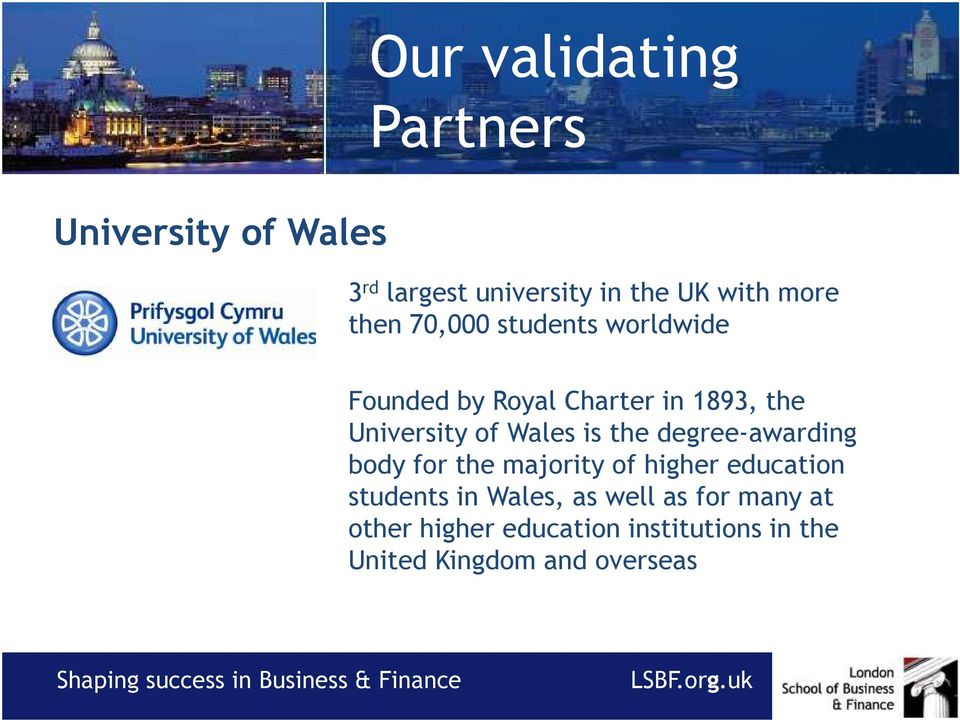 is the degree-awarding body for the majority of higher education students in Wales, as