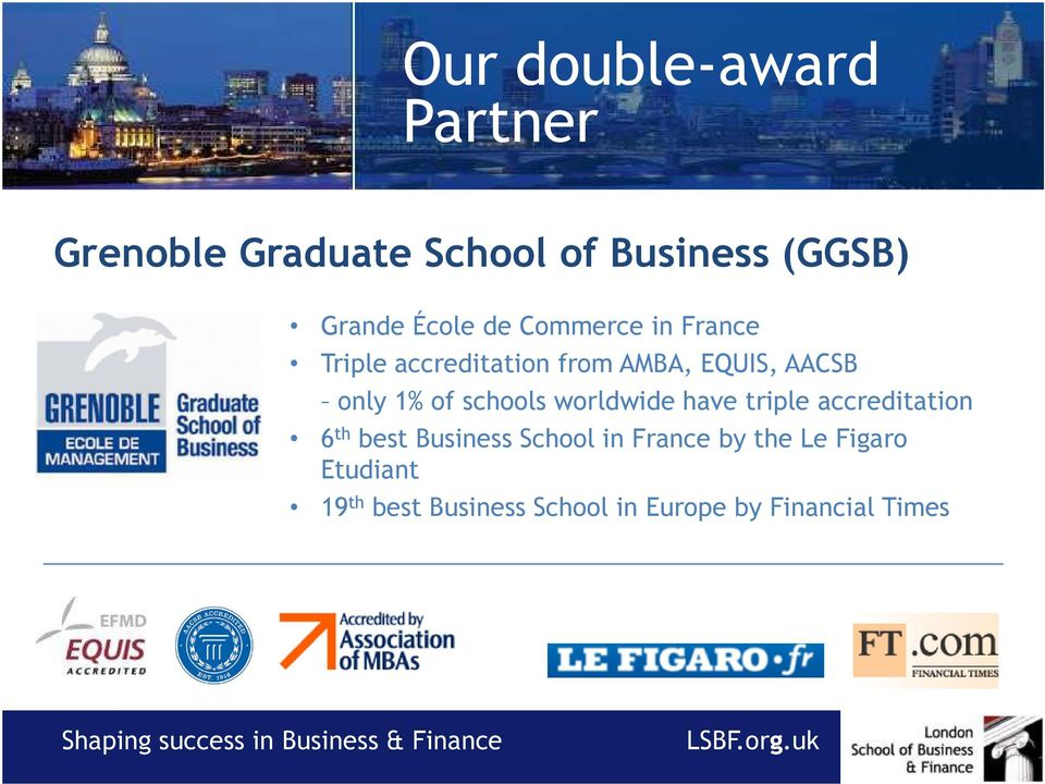 of schools worldwide have triple accreditation 6 th best Business School in