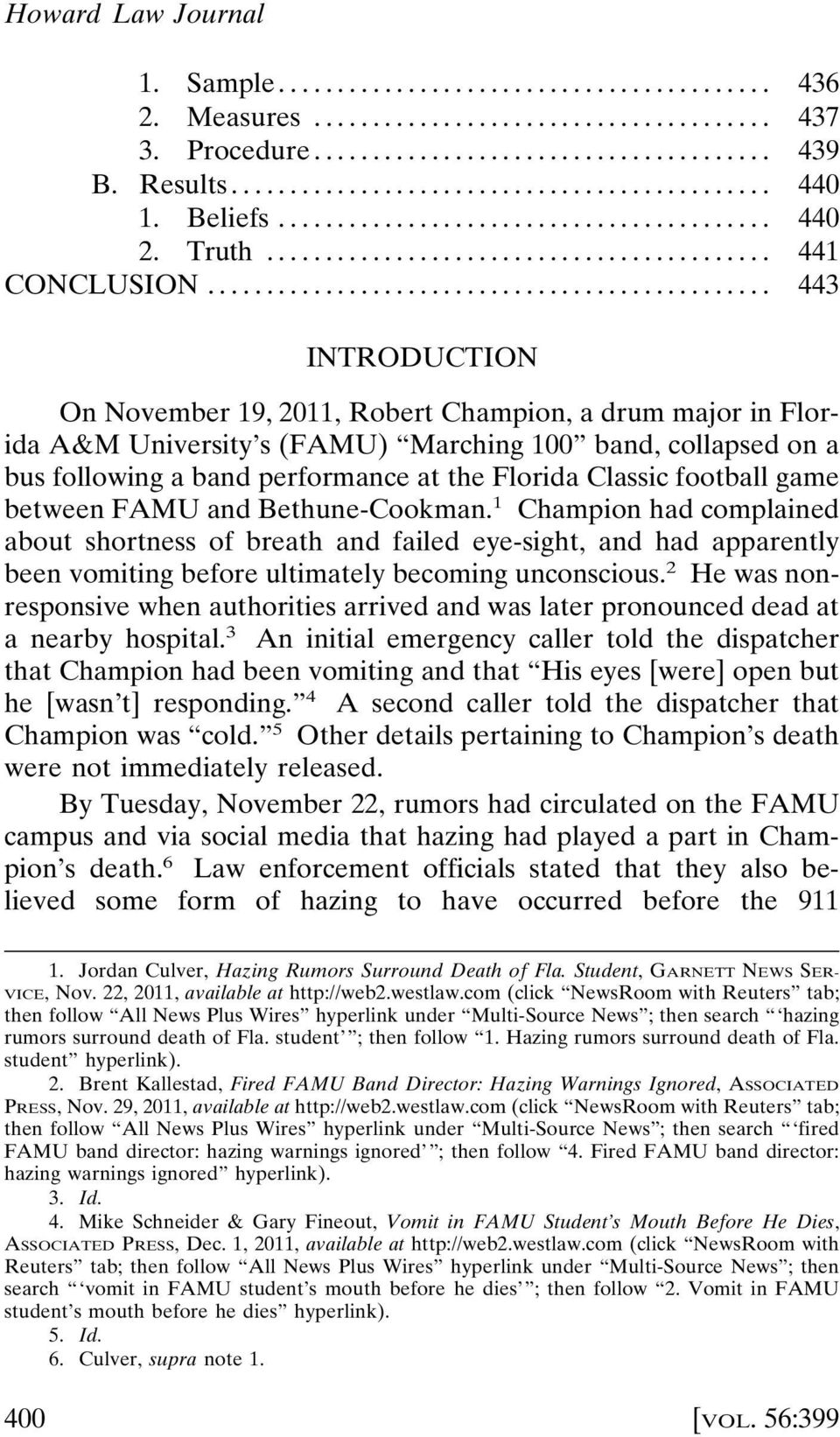 football game between FAMU and Bethune-Cookman. 1 Champion had complained about shortness of breath and failed eye-sight, and had apparently been vomiting before ultimately becoming unconscious.