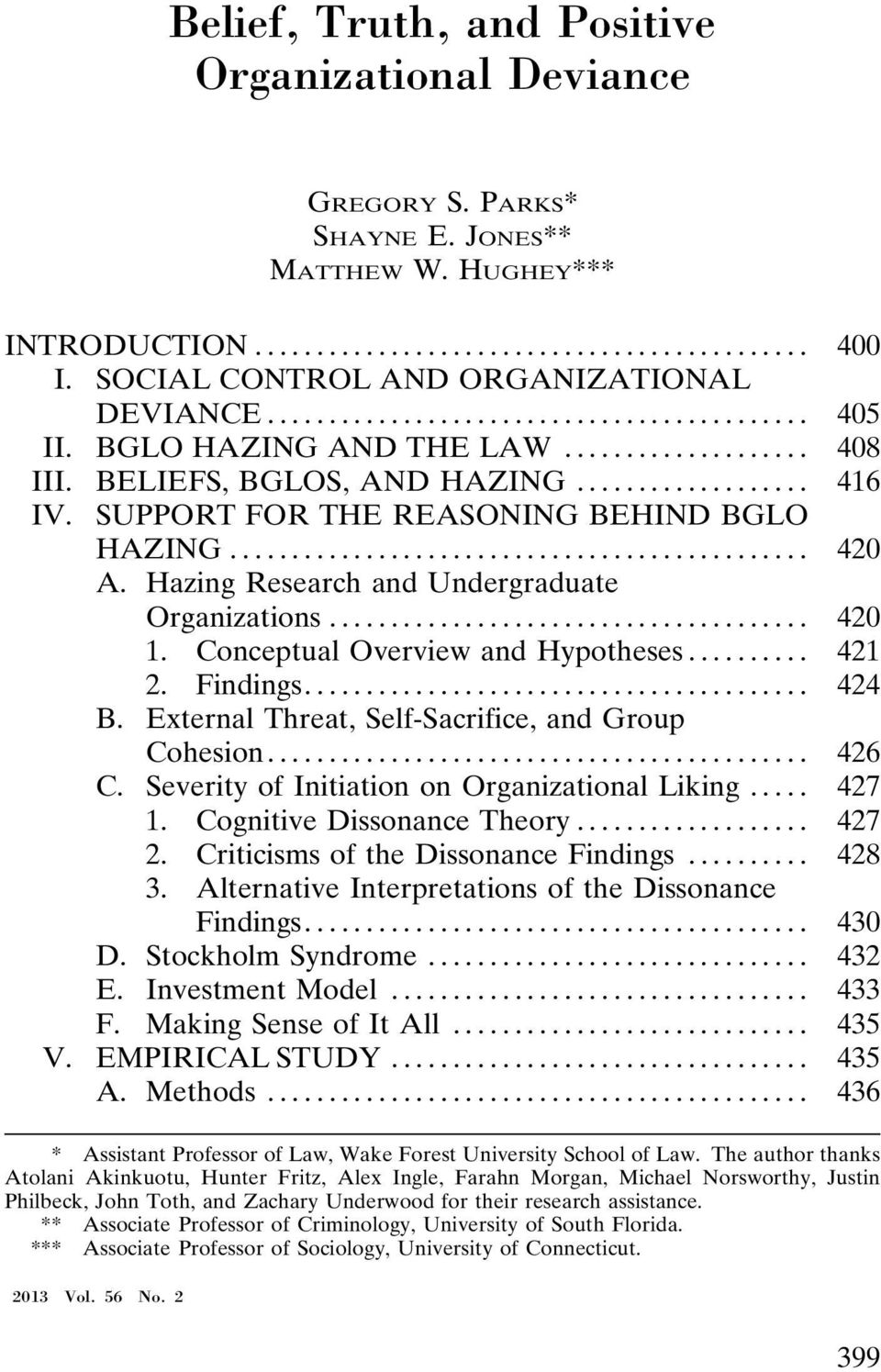 Conceptual Overview and Hypotheses... 421 2. Findings... 424 B. External Threat, Self-Sacrifice, and Group Cohesion... 426 C. Severity of Initiation on Organizational Liking... 427 1.