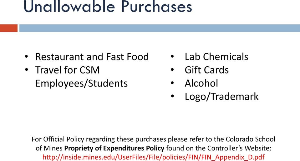 please refer to the Colorado School of Mines Propriety of Expenditures Policy found on