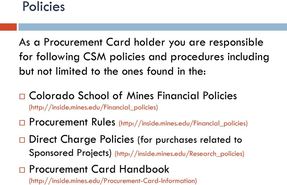 edu/financial_policies) Procurement Rules (http://inside.mines.