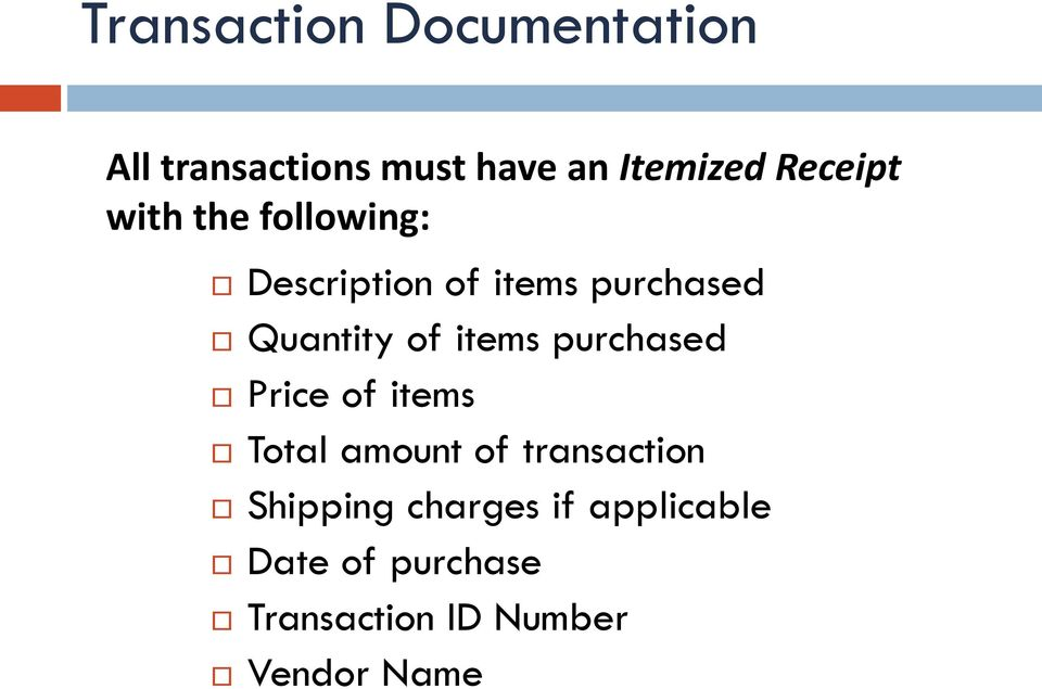 of items purchased Price of items Total amount of transaction
