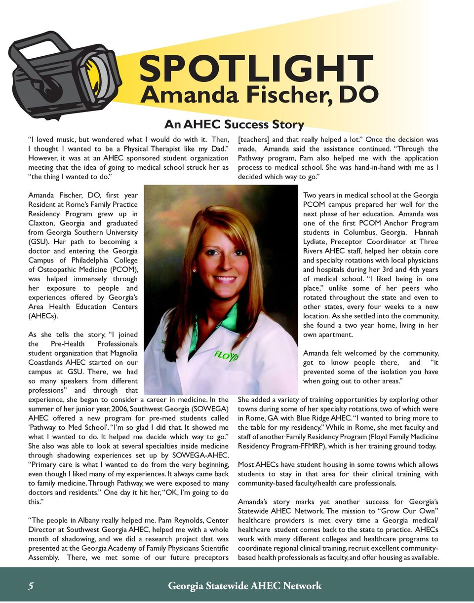 SPOTLIGHT Amanda Fischer, DO An AHEC Success Story [teachers] and that really helped a lot. Once the decision was made, Amanda said the assistance continued.