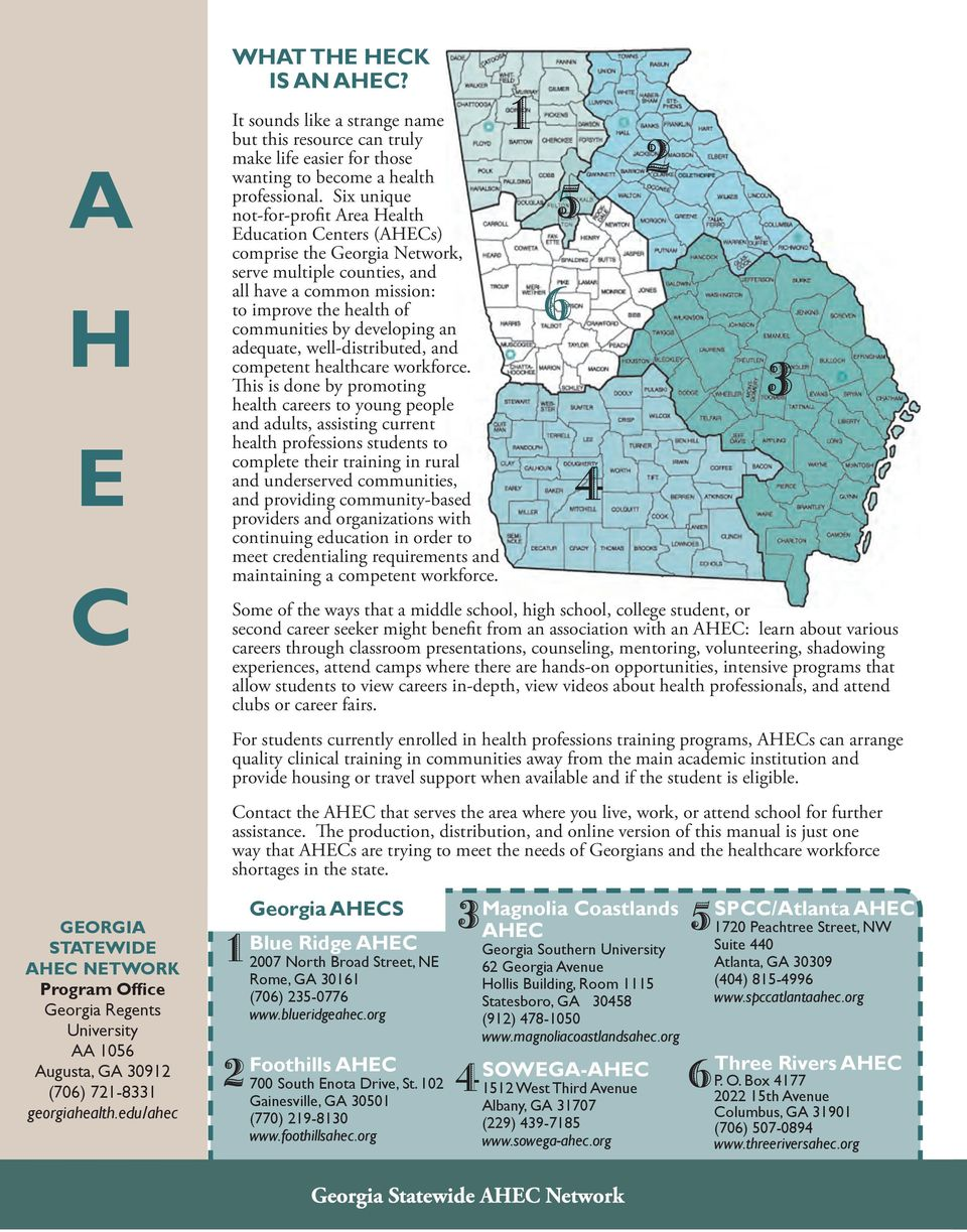 Six unique not-for-profit Area Health Education Centers (AHECs) comprise the Georgia Network, serve multiple counties, and all have a common mission: to improve the health of communities by