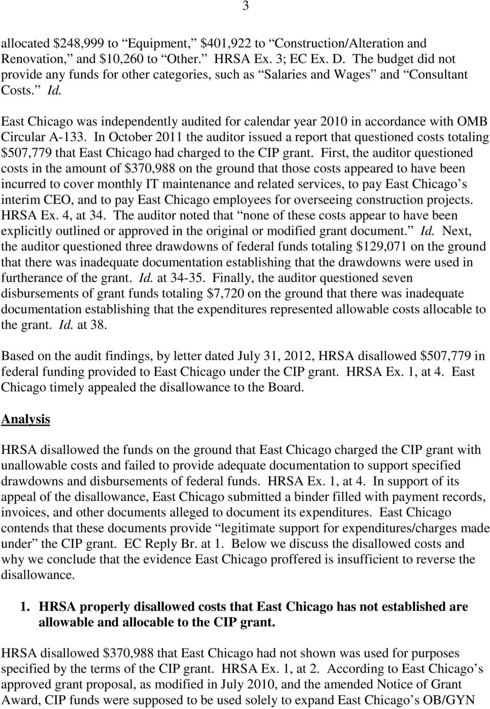 East Chicago was independently audited for calendar year 2010 in accordance with OMB Circular A-133.