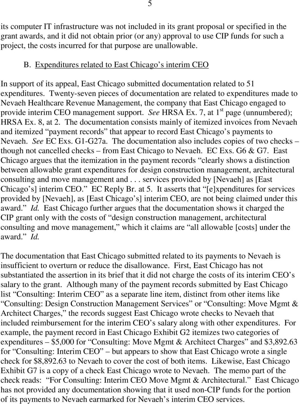 Twenty-seven pieces of documentation are related to expenditures made to Nevaeh Healthcare Revenue Management, the company that East Chicago engaged to provide interim CEO management support.
