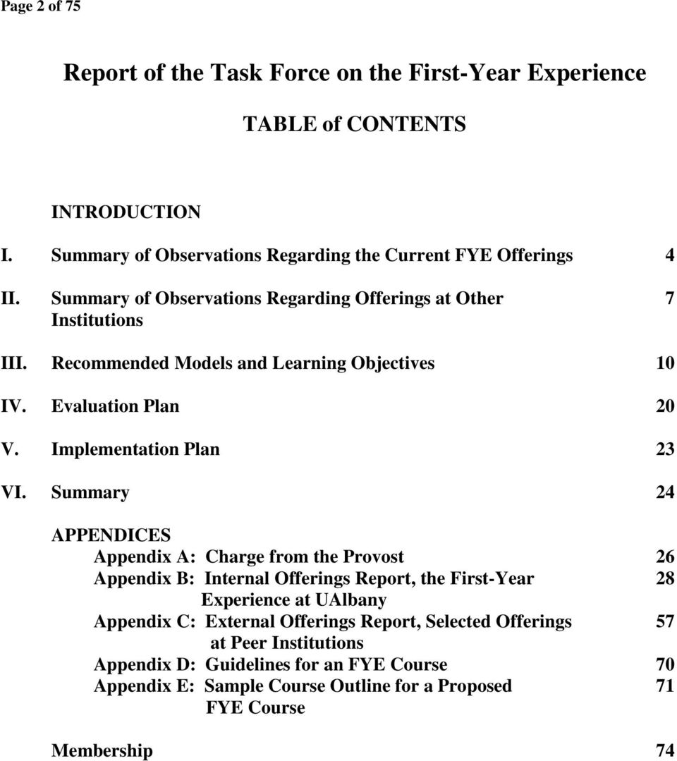 Summary 24 APPENDICES Appendix A: Charge from the Provost 26 Appendix B: Internal Offerings Report, the First-Year 28 Experience at UAlbany Appendix C: External Offerings