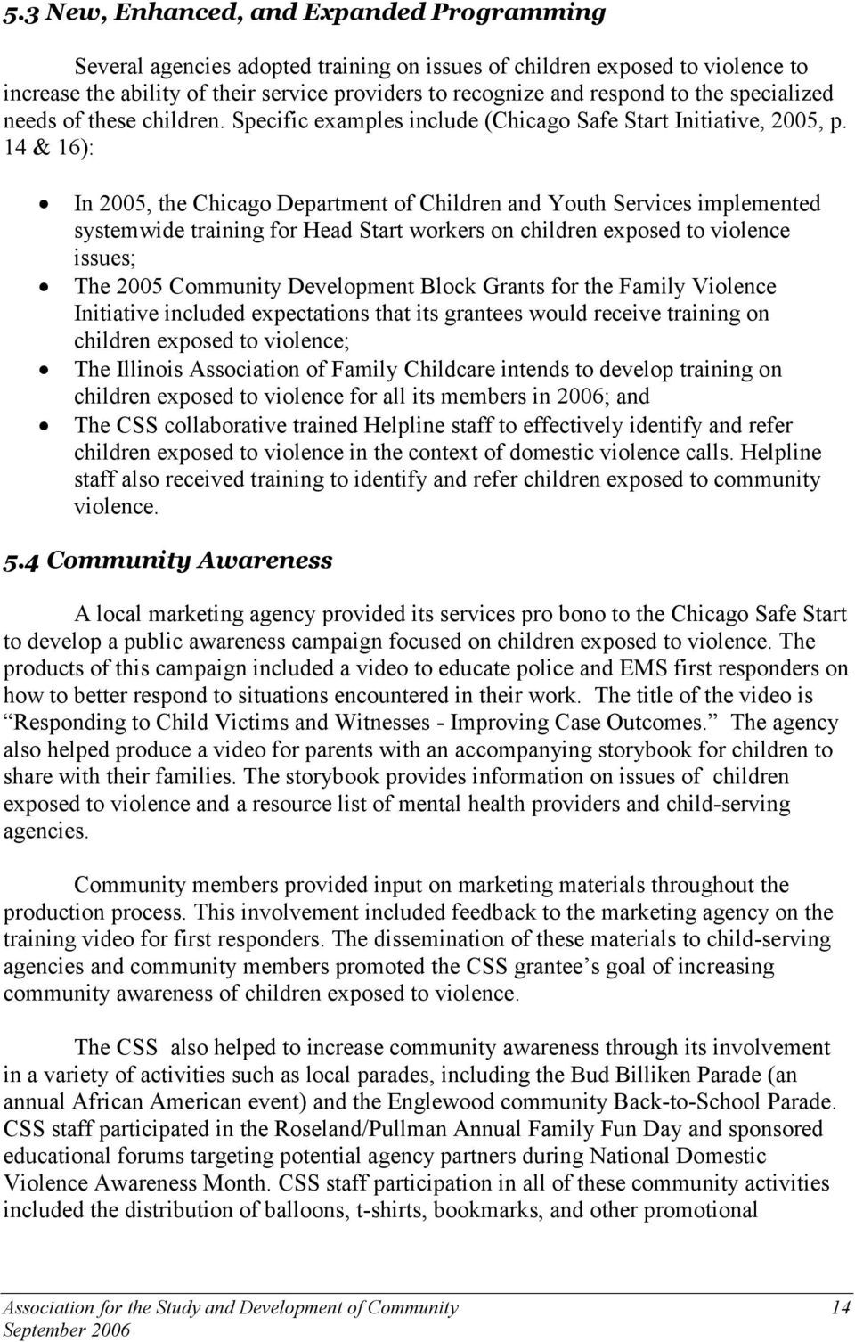 14 & 16): In 2005, the Chicago Department of Children and Youth Services implemented systemwide training for Head Start workers on children exposed to violence issues; The 2005 Community Development