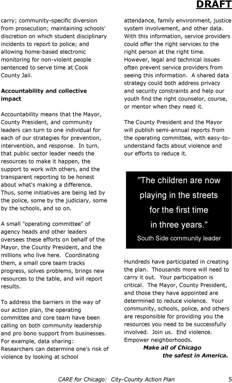 Accountability and collective impact Accountability means that the Mayor, County President, and community leaders can turn to one individual for each of our strategies for prevention, intervention,