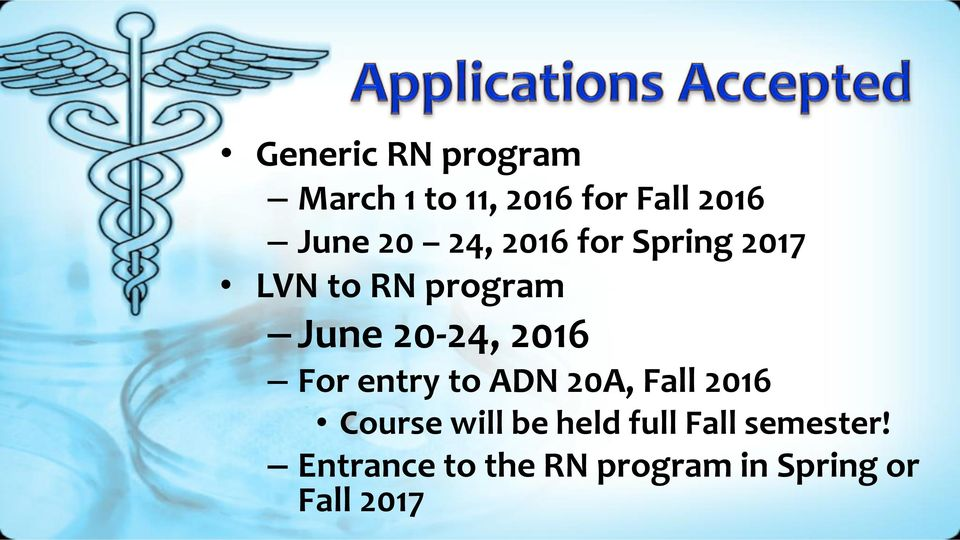 For entry to ADN 20A, Fall 2016 Course will be held full