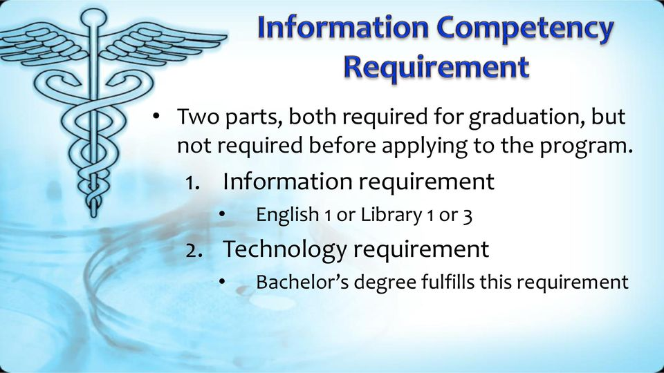Information requirement English 1 or Library 1 or 3 2.