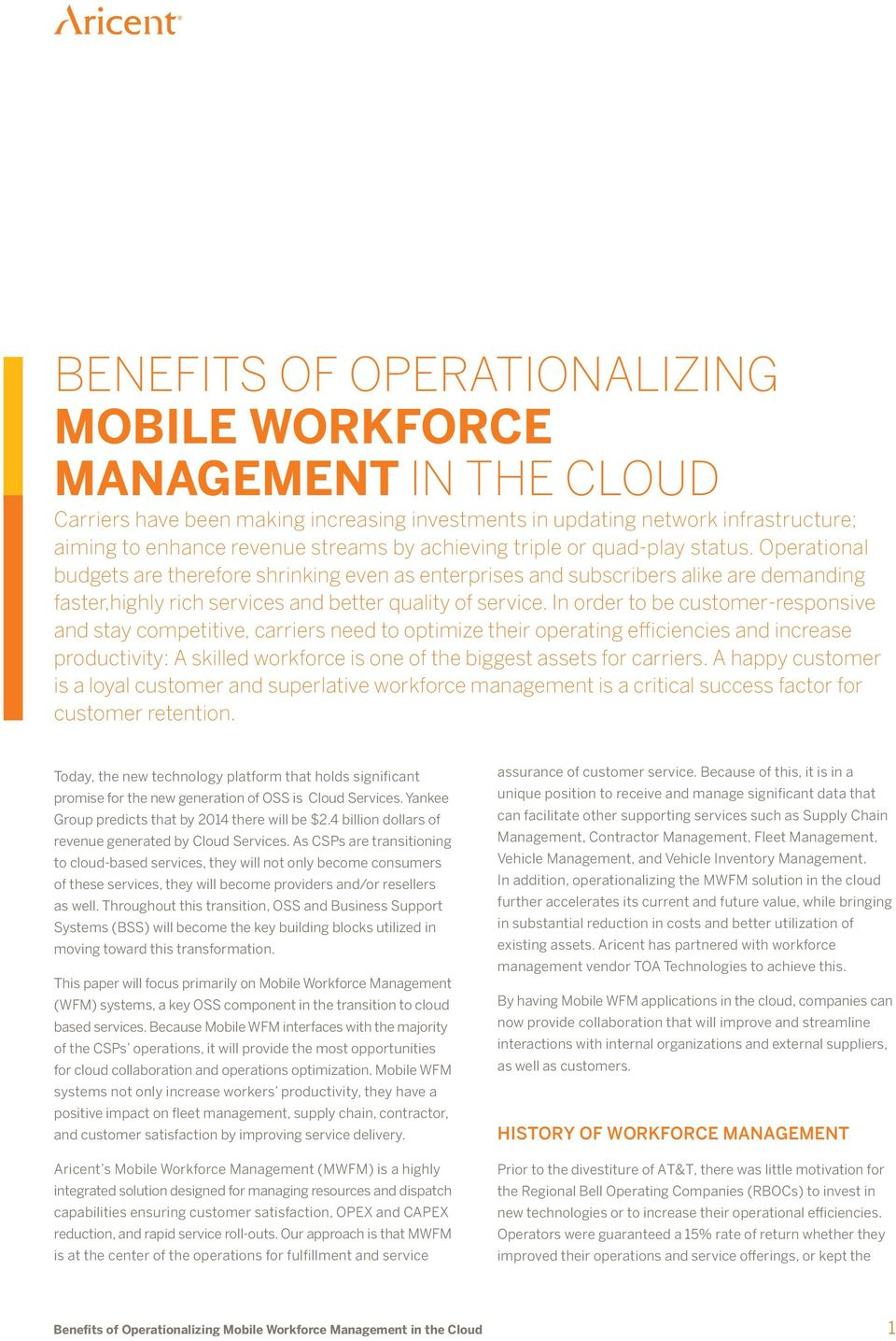 In order to be customer-responsive and stay competitive, carriers need to optimize their operating efficiencies and increase productivity: A skilled workforce is one of the biggest assets for