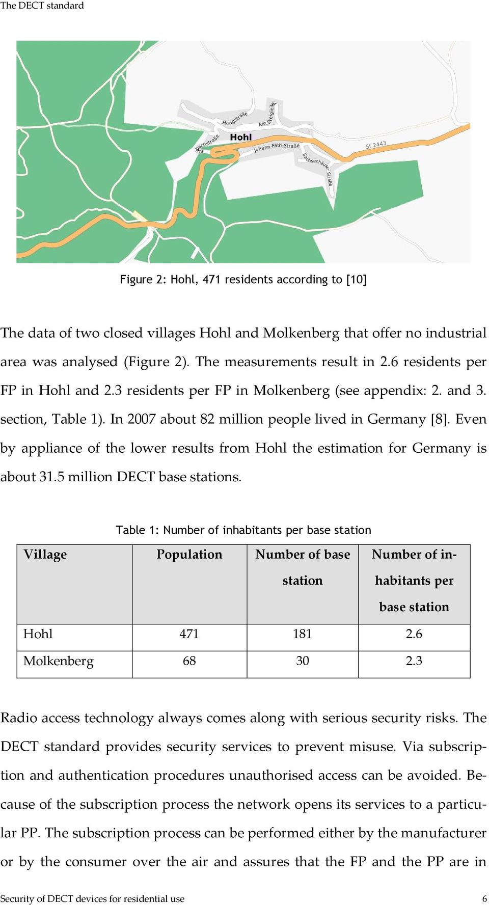 Even by appliance of the lower results from Hohl the estimation for Germany is about 31.5 million DECT base stations.