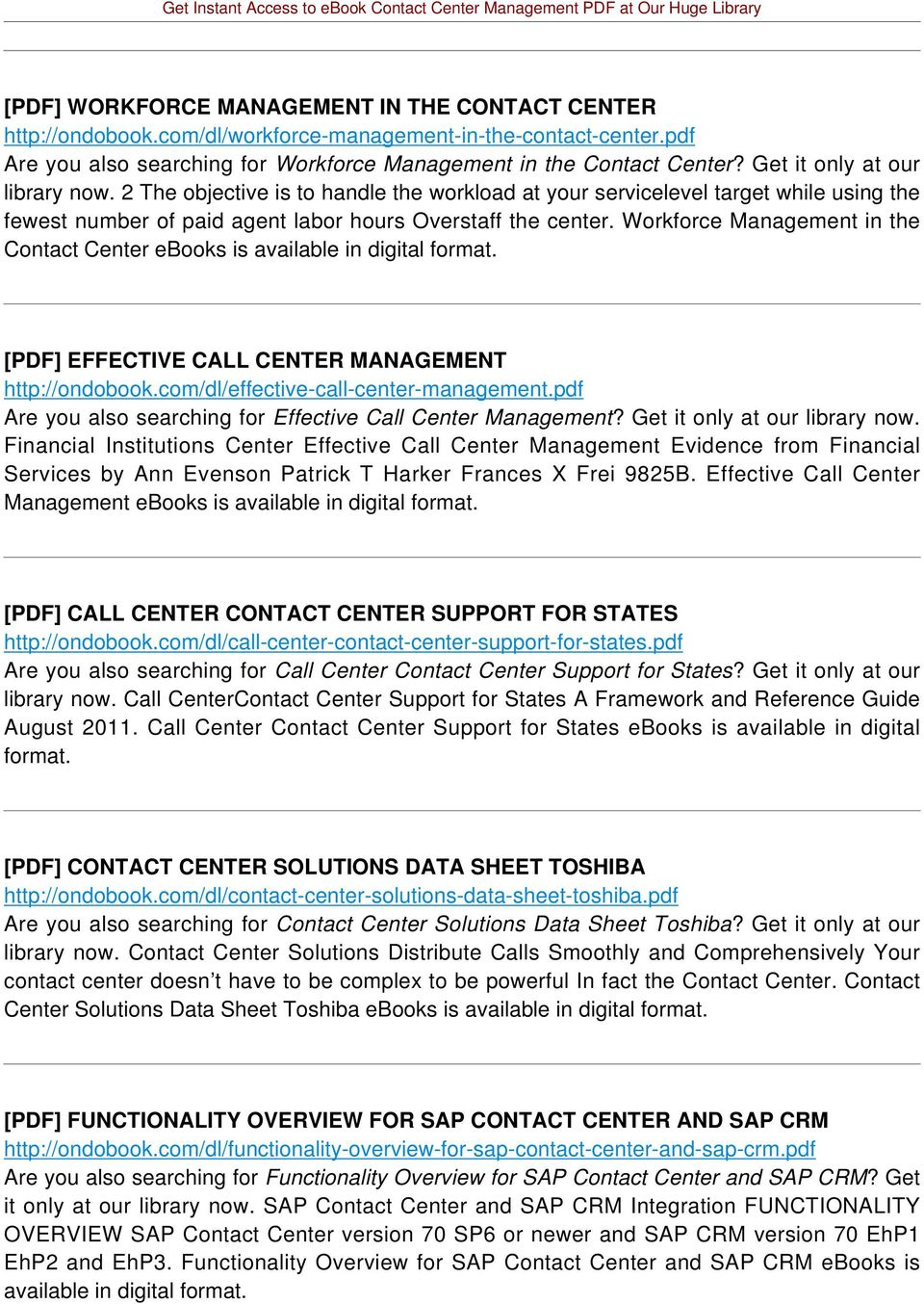 Workforce Management in the Contact Center ebooks is [PDF] EFFECTIVE CALL CENTER MANAGEMENT http://ondobook.com/dl/effective-call-center-management.
