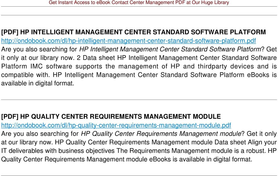 2 Data sheet HP Intelligent Management Center Standard Software Platform IMC software supports the management of HP and thirdparty devices and is compatible with.