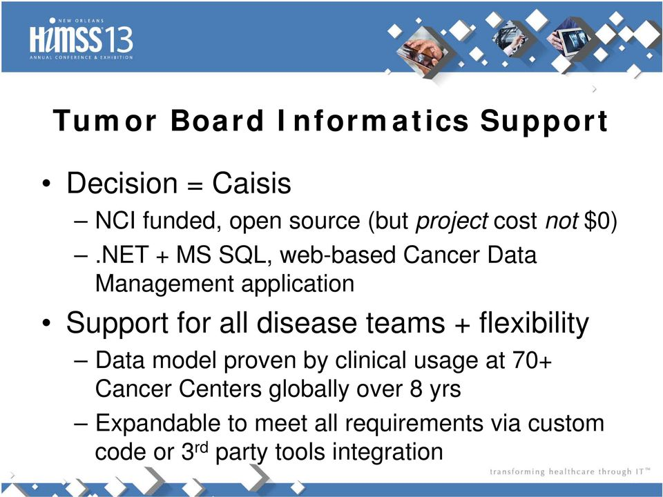 NET + MS SQL, web-based Cancer Data Management application Support for all disease teams +