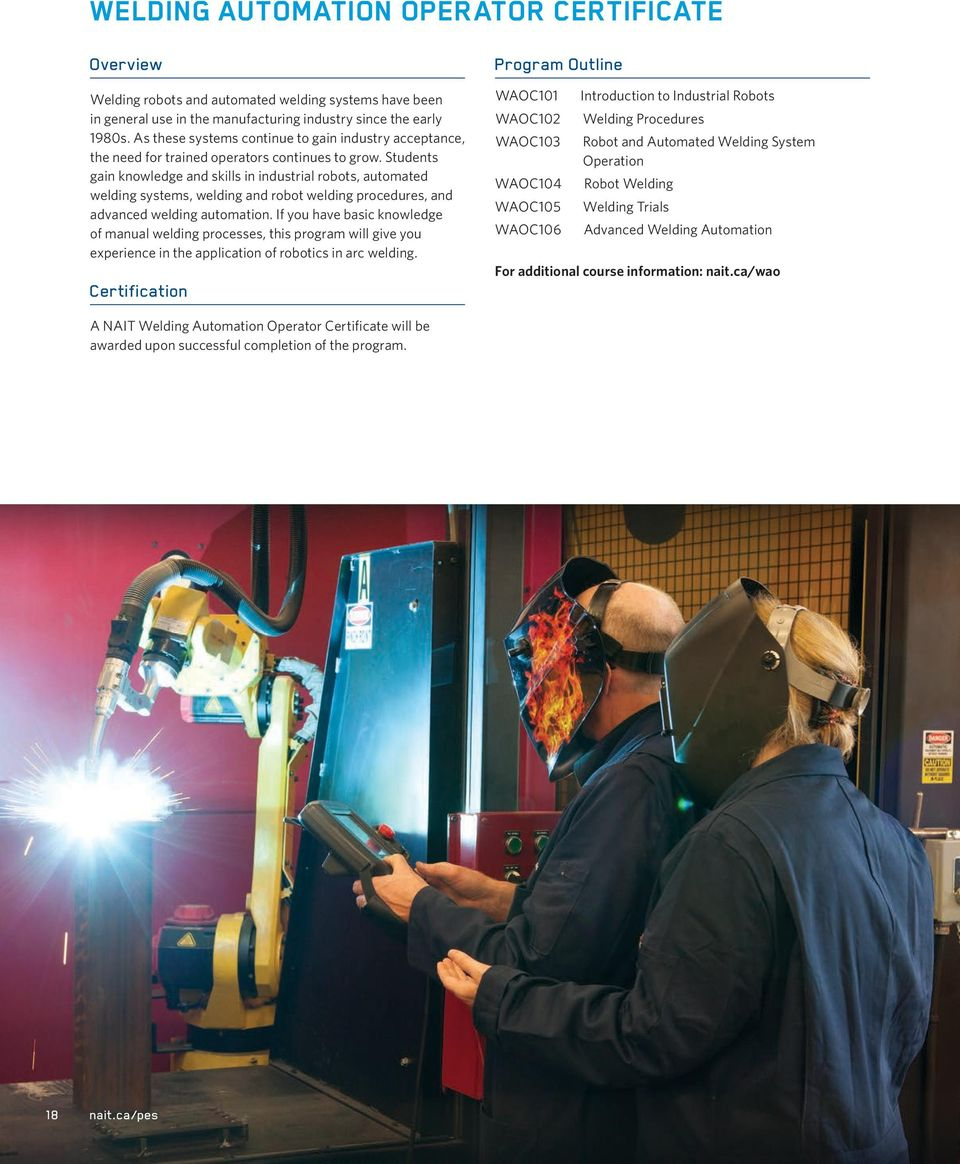 Students gain knowledge and skills in industrial robots, automated welding systems, welding and robot welding procedures, and advanced welding automation.