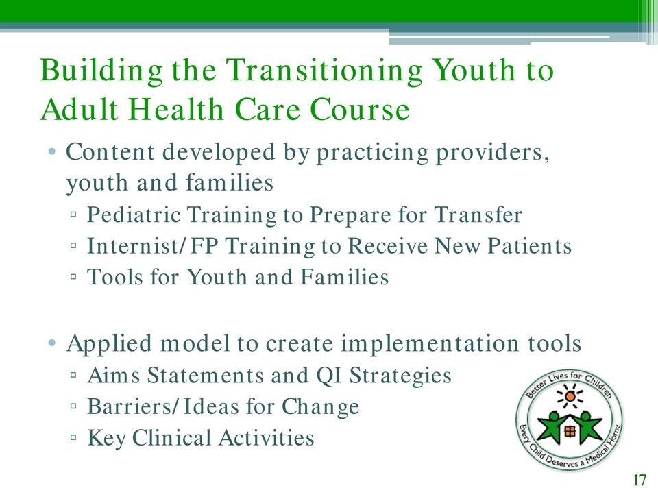 Training to Receive New Patients Tools for Youth and Families Applied model to create